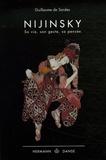 Guillaume de Sardes - Nijinsky - Sa vie, son geste, sa pensée.