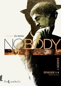 Christian de Metter - Nobody Saison 1 Episode 1 : Soldat inconnu.