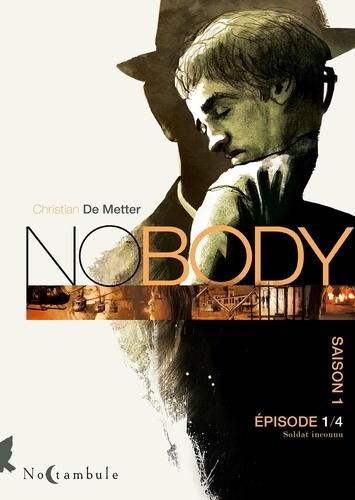 Nobody Saison 1 Episode 1 Soldat inconnu