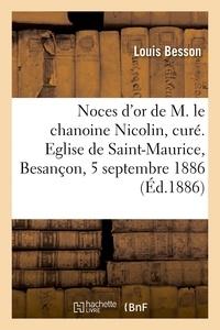 Louis Besson - Noces d'or de M. le chanoine Nicolin, curé de cette paroisse, sermon - Eglise de Saint-Maurice, Besançon, 5 septembre 1886.