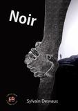 Sylvain Desvaux - Noir.