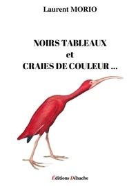 Laurent Morio - Noirs tableaux et craies de couleur.