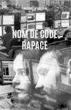 Emmanuel de Molliens - Nom de code Rapace.