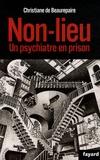 Christiane de Beaurepaire - Non lieu - Un psychiatre en prison.