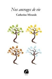 Catherine Mirande - Nos ancrages de vie.