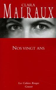 Clara Malraux - Nos vingt ans.