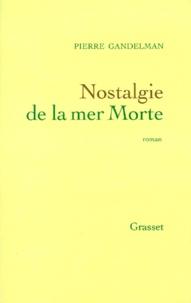 Pierre Gandelman - Nostalgie de la mer Morte.