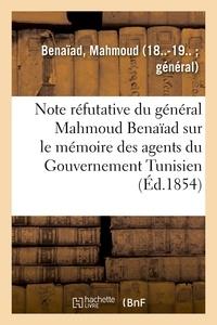 Mahmoud Benaïad - Note réfutative du général Mahmoud Benaïad sur le mémoire des agents du Gouvernement Tunisien.