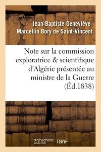 Jean-Baptiste-Geneviève-Marcel Bory de Saint-Vincent - Note sur la commission exploratrice et scientifique d'Algérie au ministre de la guerre.