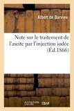 Darvieu albert De - Note sur le traitement de l'ascite par l'injection iodée.