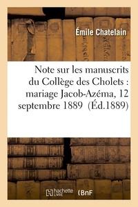 Emile Chatelain - Note sur les manuscrits du Collège des Cholets : mariage Jacob-Azéma, 12 septembre 1889.
