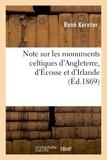 René Kerviler - Note sur les monuments celtiques d'Angleterre, d'Écosse et d'Irlande et sur les collections.