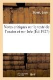 Havet - Notes critiques sur le texte de l'orator et sur Isée.