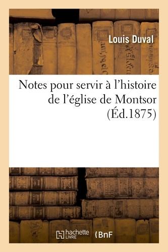 Louis Duval - Notes pour servir à l'histoire de l'église de Montsor.