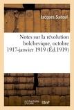 Jacques Sadoul - Notes sur la révolution bolchevique, octobre 1917-janvier 1919.