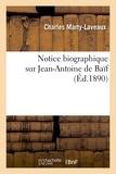 Charles Marty-Laveaux - Notice biographique sur Jean-Antoine de Baïf.