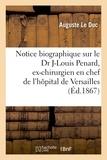 Auguste Le Duc - Notice biographique sur le Dr Jean-Louis Penard, ex-chirurgien en chef de l'hôpital de Versailles.