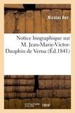 Nicolas Bez - Notice biographique sur M. Jean-Marie-Victor-Dauphin de Verna.