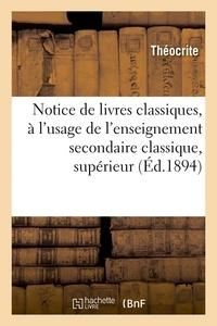Théocrite - Notice de livres classiques, à l'usage de l'enseignement secondaire classique, supérieur.