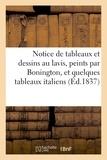 Paillet - Notice de tableaux et dessins au lavis, peints par Bonington, et quelques tableaux italiens.
