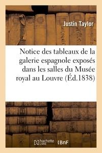 Justin Taylor - Notice des tableaux de la galerie espagnole exposés dans les salles du Musée royal au Louvre.