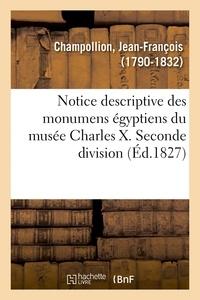 Jean-François Champollion - Notice descriptive des monumens égyptiens du musée Charles X. Seconde division.