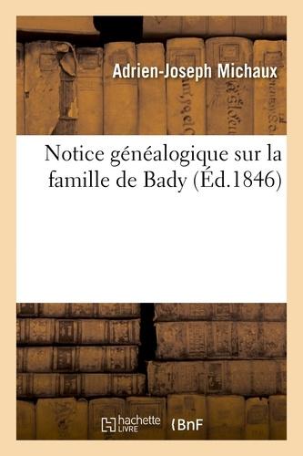 Notice généalogique sur la famille de Bady