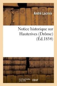 André Lacroix - Notice historique sur Hauterives Drôme.