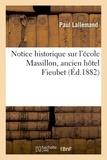 Paul Lallemand - Notice historique sur l'école Massillon ancien hôtel Fieubet.