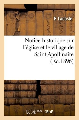 Notice historique sur l'église et le village de Saint-Apollinaire , (Éd.1896)