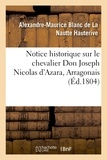 Charles-Maurice Talleyrand-Périgord (de) et Jean-François Bourgoing (de) - Notice historique sur le chevalier Don Joseph Nicolas d'Azara, Arragonais, ambassadeur.