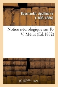 Apollinaire Bouchardat - Notice nécrologique sur F.-V. Mérat.