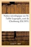 Lebel - Notice nécrologique sur M. l'abbé Legoupils, curé de Cherbourg.