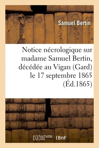 Samuel Bertin - Notice nécrologique sur madame Samuel Bertin, décédée au Vigan (Gard) le 17 septembre 1865.