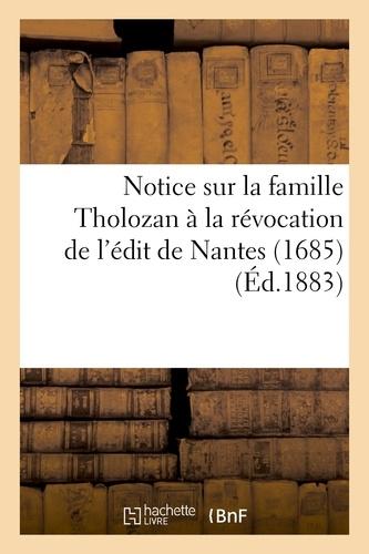 Notice sur la famille Tholozan à la révocation de l'édit de Nantes (1685).