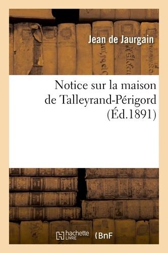 Jean de Jaurgain - Notice sur la maison de Talleyrand-Périgord.