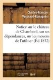 Charles-François Vergnaud-Romagnési - Notice sur le château de Chambord, sur ses dépendances, sur les moyens de l'utiliser.