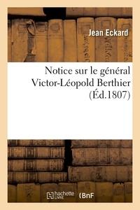 Jean Eckard - Notice sur le général Victor-Léopold Berthier.