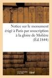 Perrotin - Notice sur le monument érigé à Paris par souscription à la gloire de Molière.