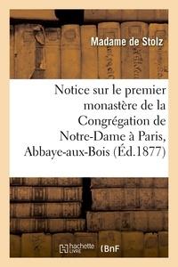 Madame Stolz (de) - Notice sur le premier monastère de la Congrégation de Notre-Dame à Paris, Abbaye-aux-Bois.