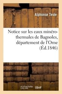 Alphonse Teste - Notice sur les eaux minéro-thermales de Bagnoles, département de l'Orne.