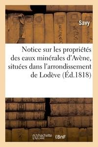 Savy - Notice sur les propriétés des eaux minérales d'Avène, situées dans l'arrondissement de Lodève.