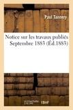 Paul Tannery - Notice sur les travaux publiés, septembre 1883.