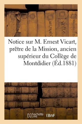 impr. de J. Mersch - Notice sur M. Ernest Vicart, prêtre de la Mission, ancien supérieur du Collège de Montdidier.