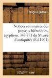François Chabas - Notices sommaires des papyrus hiératiques, égyptiens. 343-371 du Musée d'antiquités.