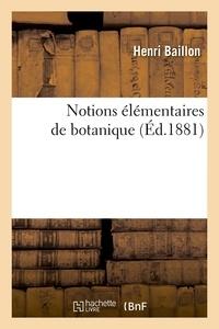 Henri Baillon - Notions élémentaires de botanique (Éd.1881).