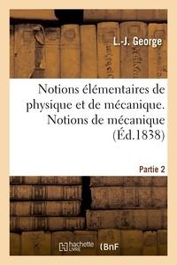 George - Notions élémentaires de physique et de mécanique. Partie 2. Notions de mécanique.