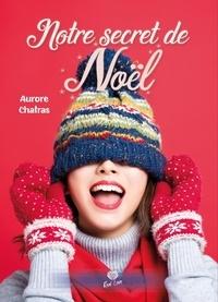 Aurore Chatras - Notre secret de Noël.
