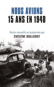Evelyne Sullerot - Nous avions 15 ans en 1940.
