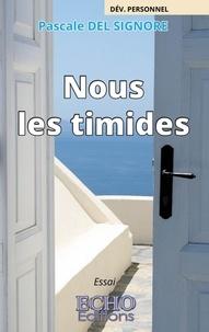 Pascale Del Signore - Nous les timides.